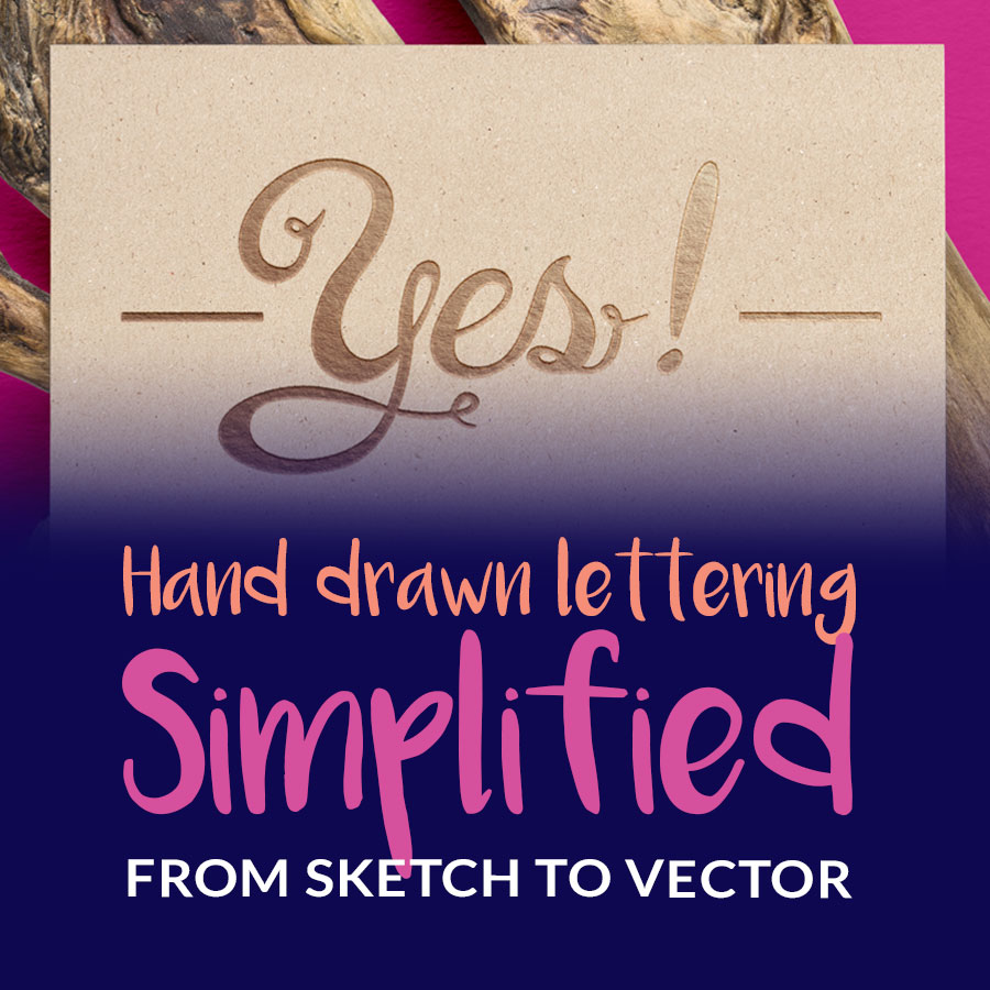 Hand Drawn Lettering Simplified – From Sketch to Vector in Illustrator!